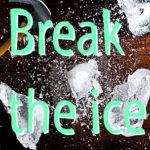 Ice breaker ideas
